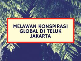 Bedah Buku Melawan Konspirasi Global di Teluk Jakarta